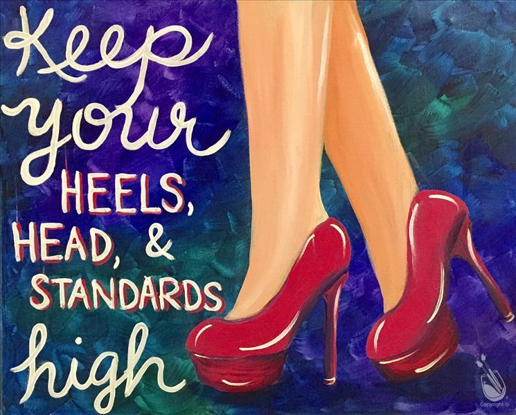 Keep Your Heels Head and Standards High