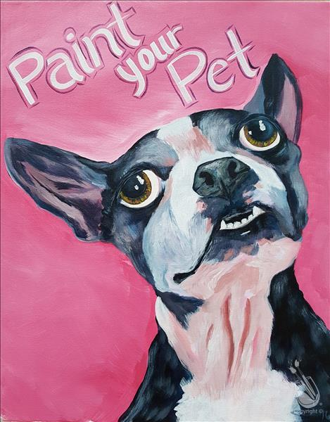 How to Paint *PAINT YOUR PET* Register early; fills fast!
