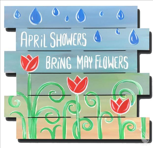 April Showers Bring May Flowers Pallet