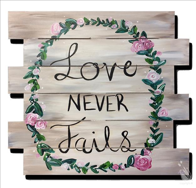 Love Never Fails Pallet