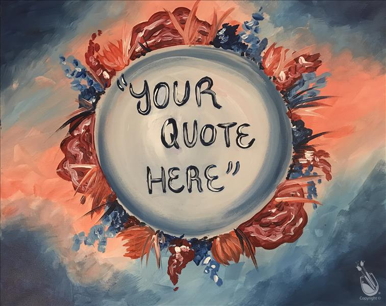 How to Paint Choose Your Own Quote!