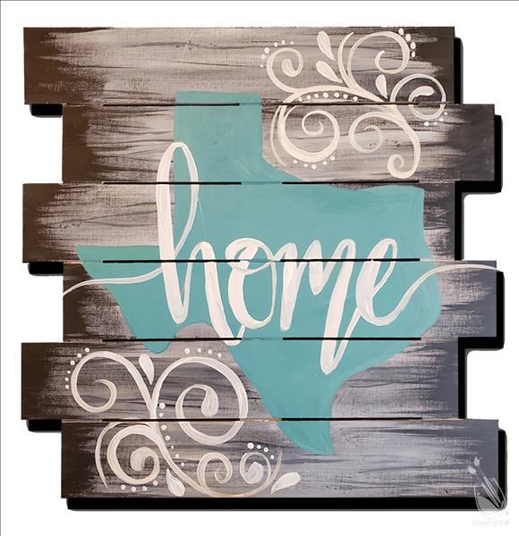 "Texas Is My Home (18"" MDF Pallet or Wood Board)"