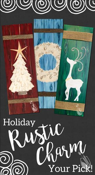How to Paint Holiday Rustic Charm - PICK YOUR FAVORITE