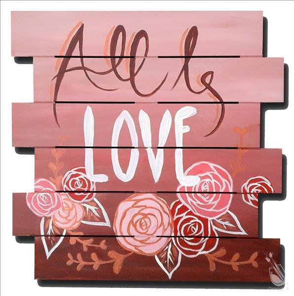 All Is Love Pallet