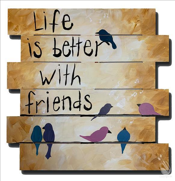 How to Paint Life is Better with Friends Pallet