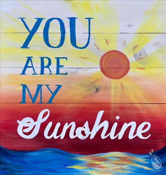 You Are My Sunshine Real Wood Board***Adults Only
