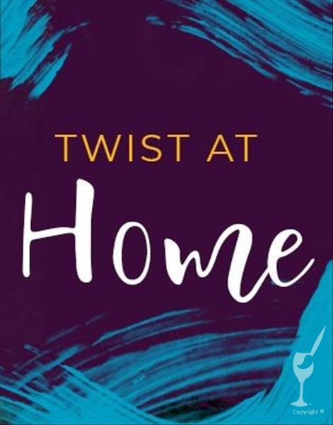 How to Paint TWIST@HOME (PICKUP 3pm-5pm)