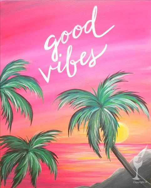 Good Vibes Only!