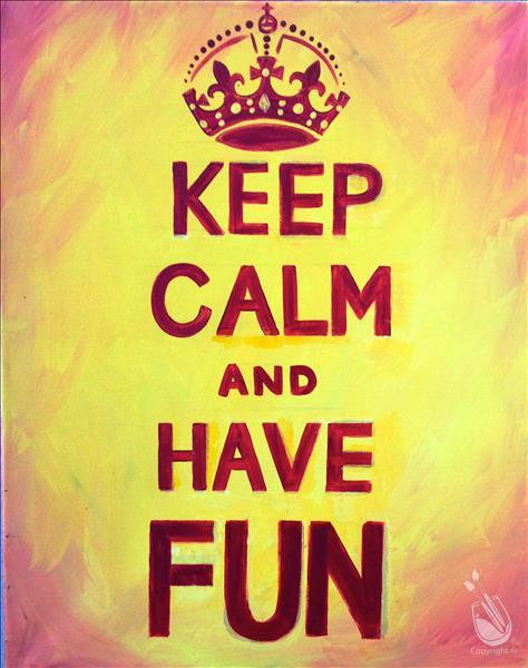 Keep Calm and Have Fun ADULTS ONLY