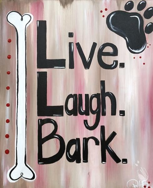 Live Laugh Bark.