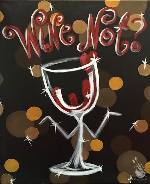 Wine Not Friday January 18 2019 Painting With A Twist
