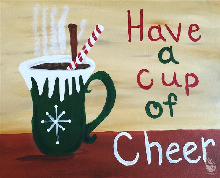 How to Paint Cup of Cheer! (Open - Family Class! No Alcohol)